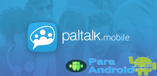 Chat,Flirt,Video, w/ Strangers & Friends: Paltalk