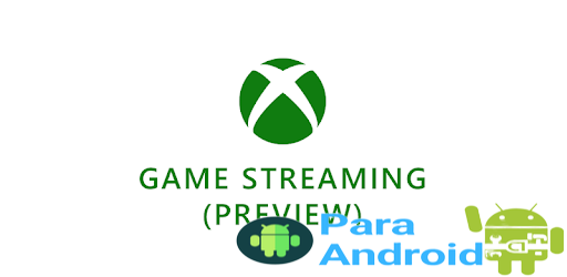 Xbox Game Streaming (Preview) – Apps on Google Play