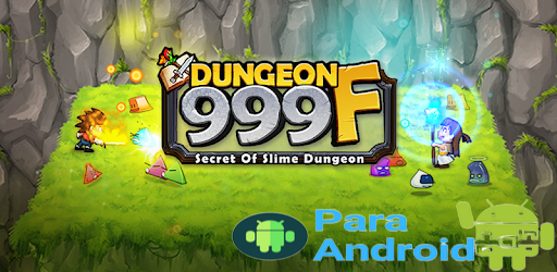 https://play.google.com/store/apps/details?id=com.moontm.Dungeon999F